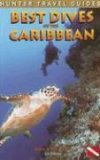 Hunter Travel Guides Best Dives of the Caribbean (Hunter Travel Guides) (Hunter Travel Guides), written by Joyce Huber / Jon Hunter