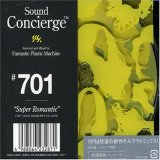 "Sound Concierge #701""Super Romantic""selected and Mixed by Fantastic Plastic Machine FOR YOUR MOMENTS IN LOVE"