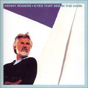 KENNY ROGERS - Eyes That See in the Dark - Zortam Music