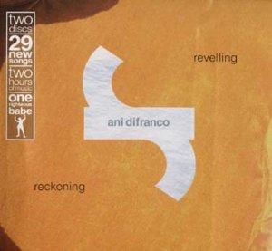 Ani Difranco - Revelling Reckoning - Zortam Music