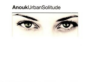 Anouk - Urban solitude (1999) - Zortam Music