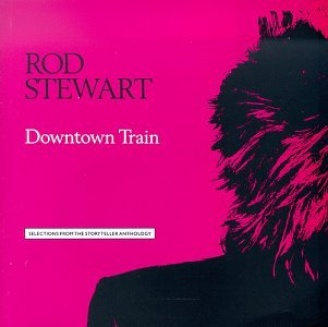 Rod Stewart - Downtown Train - Zortam Music