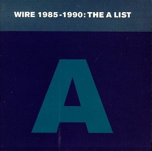 Wire - The A List  1985-1990 - Zortam Music