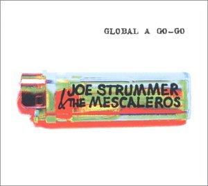 Joe Strummer And The Mescaleros - Global A Go-go - Zortam Music