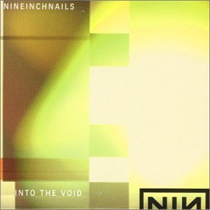 Nine Inch Nails - Into the Void/We