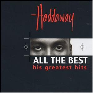 Haddaway - All the Best: His Greatest Hits - Zortam Music