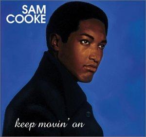 Sam Cooke - Keep Movin on - Zortam Music