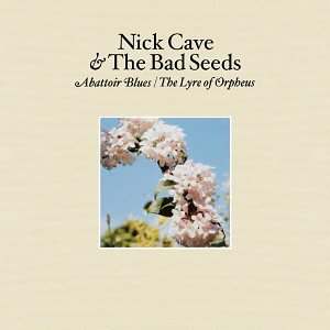 Nick Cave And The Bad Seeds - Abattoir Blues / The Lyre Of Orpheus - Zortam Music