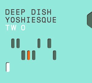 Deep Dish - Yoshiesque Two - Zortam Music