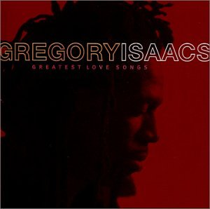 Gregory Isaacs - Greatest Love Songs - Zortam Music
