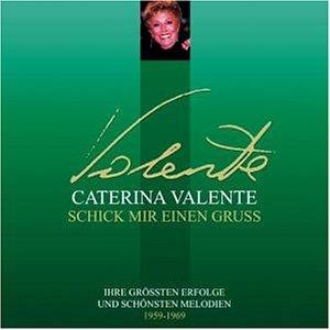 Caterina Valente - Schick mir einen Gruss (1959-1969) - Zortam Music