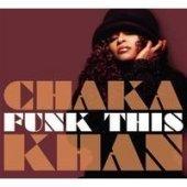 Chaka Khan - Funk This - Zortam Music
