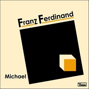 Franz Ferdinand - Michael [CD 1] - Zortam Music