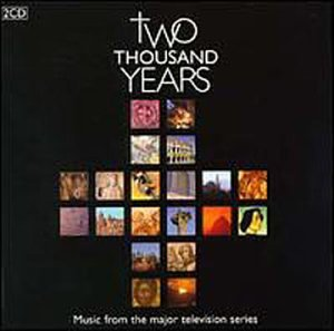 Original album cover of Two Thousand Years: Music From The Major Television Series by Bruce Russell, Philip Lawson, Simon Carrington, James Elias, Jan-Hendrik Rootering, Stephen Connolly, Trevor Burley, Gregorio Allegri, English Anonymous, Johann Sebastian Bach