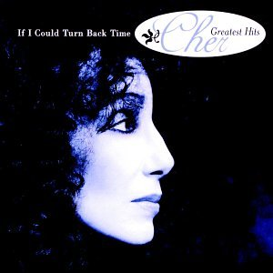 Cher - If I Could Turn Back Time - Cher