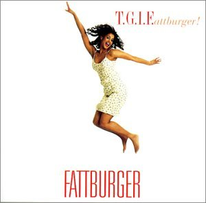 Fattburger - T.G.I.F. - Zortam Music
