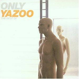 Yazoo - Yazoo - Only Yazoo [The Best Of Yazoo) - Zortam Music