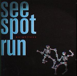See Spot Run - Weightless - Zortam Music