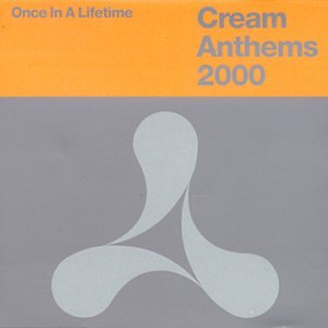 Various Artists - Once In A Lifetime : Cream Anthems 2000 - Zortam Music