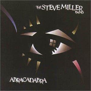 Steve Miller Band - Abracadabra Lyrics - Zortam Music