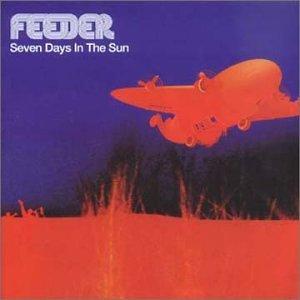 Feeder - Seven Days in the Sun - CD1 - Zortam Music