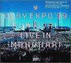 EXPO ��99 SURVIVAL LIVE IN MAKUHARI
