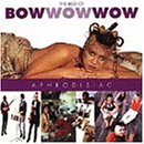Aphrodisiac: The Best of Bow Wow Wow