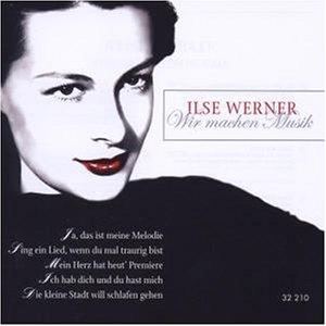Ilse Werner - Wir Machen Musik - Zortam Music