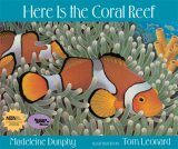 Here Is the Coral Reef (Reading Rainbow Books), written by Madeleine Dunphy / Tom Leonard