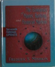 Economics of Money, Banking, and Financial Markets, Update (7th Edition) (Addison-Wesley Series in Economics)