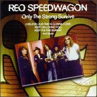 REO Speedwagon - Only The Strong Survive - Zortam Music