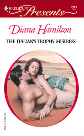 The Italian's Trophy Mistress (Harlequin Presents)