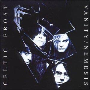 Celtic Frost - Vanity/Nemesis - Zortam Music