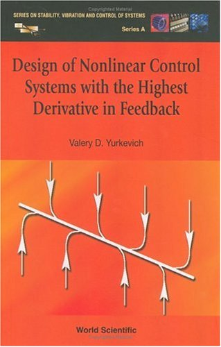 Design Of Nonlinear Control Systems With The Highest Derivative In Feedback (Series on Stability, Vibration and Control of Systems, Series a)