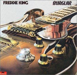 Freddie King - Burglar - Zortam Music