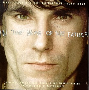 U2 - In The Name Of The Father: Music From The Motion Picture Soundtrack - Zortam Music