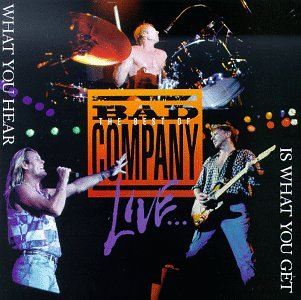 Bad Company - The Best Of Bad Company Live: What You Hear Is What You Get - Zortam Music