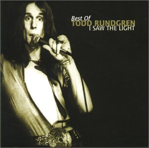Todd Rundgren - Best Of: I Saw The Light - Zortam Music