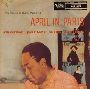 エイプリル・イン・パリ~チャーリー・パーカー・ウィズ・ストリングス+4
