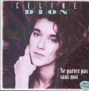 Celine Dion - Ne Partez Pas Sans Moi - Zortam Music