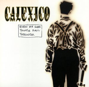Calexico - Even My Sure Things Fall Through [US-Import] - Zortam Music