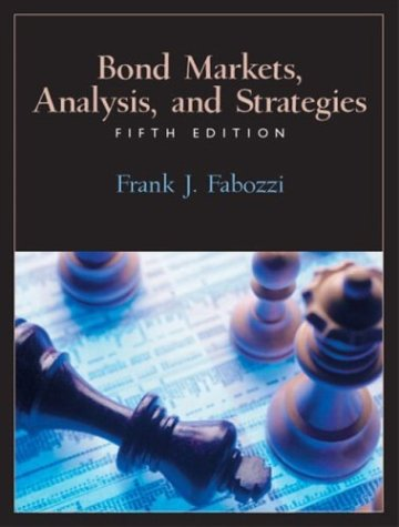 Bond Markets, Analysis, and Strategies (5th Edition)