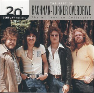 Bachman & Turner Overdrive - 20th Century Masters - The Millennium Collection: The Best of Bachman-Turner Overdrive - Zortam Music