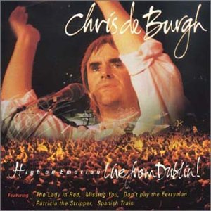 Chris De Burgh - High on Emotion-Live from Dublin - Zortam Music