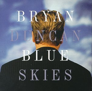 Bryan Duncan - Blue Skies - Zortam Music