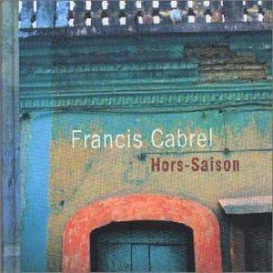 Francis Cabrel - Hors Saison - Zortam Music
