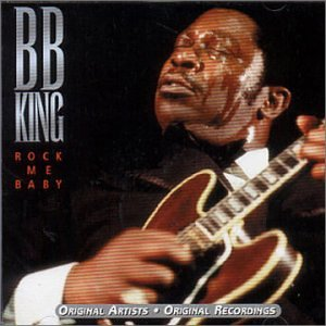 B.B. King - Rock Me Baby - Zortam Music