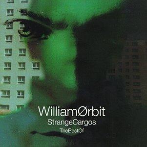 William Orbit - The Best Of Strange Cargos - Zortam Music