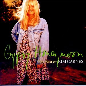 Kim Carnes - Gypsy Honeymoon: The Best Of Kim Carnes - Zortam Music
