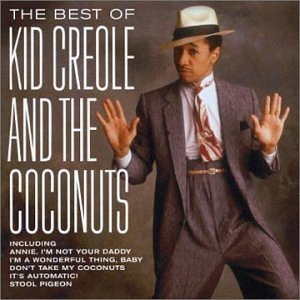 Kid Creole & the Coconuts - Best of Kid Creole & the Coconuts - Zortam Music